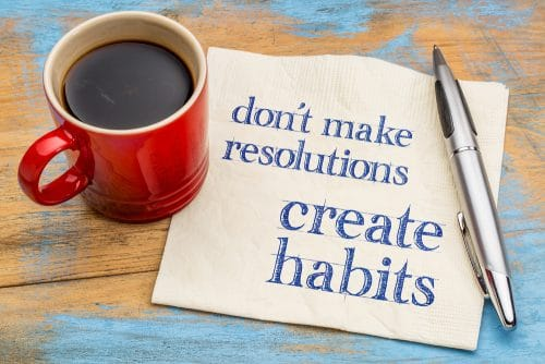 dont make resolutions - create habits